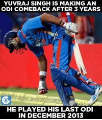 Can Yuvraj Singh make his comeback a memorable one?: YUVRAJ SINGH IS MAKING AN  ODI COMEBACK AFTER 3 YEARS  HE PLAYED HIS LAST ODI  IN DECEMBER 2013 Can Yuvraj Singh make his comeback a memorable one?