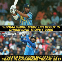 Yuvi played his debut ODI as well as his 300th ODI in Champions Trophy.: YUVRAJ SINGH MADE HIS DEBUT IN  CHAMPIONS TROPHY 2000  s Cricket  Shots  PLAYED HIS 300th ODI AFTER 17  YEARS IN CHAMPIONS TROPHY 2017 Yuvi played his debut ODI as well as his 300th ODI in Champions Trophy.