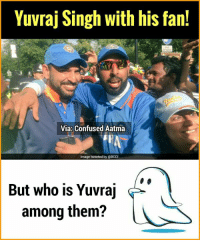 😶: Yuvraj Singh with his fan!  Via: Confused Aatma  Image tweeted by GBCCI  But who is Yuvraj  among them? 😶