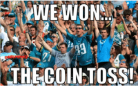 At least Jaguars fans have something to be excited about! Credit: bryanradio: YWEWON  THE COIN TOSS! At least Jaguars fans have something to be excited about! Credit: bryanradio