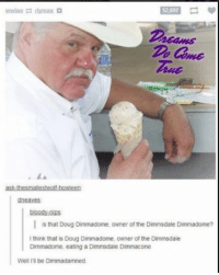 How can you not love the internet?: ywiao max  52.697  dneaves  l is that Doug Dimmadome, owner of the Dimmsda  Dimmadome?  I think that is Doug Dimmadome, owner of the Dimmsdale  Dimmadome, eating a Dimmsda  Dimmacone  le Well Ill be Dimmadamned. How can you not love the internet?