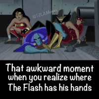 ICI JLA Me  That awkward moment  when you realize where  The Flash has his hands JLAmemes