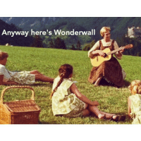 worstnightmare: Anyway here's Wonderwall worstnightmare