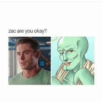 zac are you okay? Can't you see it in his eyes? He is not alright 😂😂