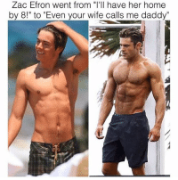 """call me daddy: Zac Efron went from """"I'll have her home  by 8!"""" to """"Even your wife calls me daddy"""""""