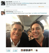 "frolicandetour:  drcoxsredwingsjersey:  can I just   ""I'll ask"" : , Zach Braff @zachbraff 3h  the  I feel like the odds of me and @MittRomney being on the same flight to Salt  Lake City are good. I shall report back.  Expand  Lake City are good haneottrm  Reply Retweet  k Favorited More  t3 Retweeted by Zach Braff  Mitt Romney @MittRomney 2h  @zachbraff may the odds be ever in your favor. pic.twitter.com/TYzQwleHaA  RETWEETS  1.856 2.483s  FAVORITES  @pl าณิ frolicandetour:  drcoxsredwingsjersey:  can I just   ""I'll ask"""