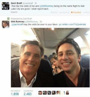 drcoxsredwingsjersey:  can I just  : , Zach Braff @zachbraff 3h  the  I feel like the odds of me and @MittRomney being on the same flight to Salt  Lake City are good. I shall report back.  Expand  Lake City are good haneottrm  Reply Retweet  k Favorited More  t3 Retweeted by Zach Braff  Mitt Romney @MittRomney 2h  @zachbraff may the odds be ever in your favor. pic.twitter.com/TYzQwleHaA  RETWEETS  1.856 2.483s  FAVORITES  @pl าณิ drcoxsredwingsjersey:  can I just