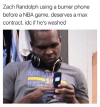 Phone: Zach Randolph using a burner phone  before a NBA game. deserves a max  contract. idc if he's washed