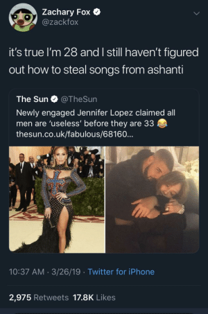 "Blackpeopletwitter, Funny, and Iphone: Zachary Fox Q  @zackfox  it's true I'm 28 and I still haven't figured  out how to steal songs from ashanti  The Sun @TheSun  Newly engaged Jennifer Lopez claimed all  men are 'useless' before they are 33  thesun.co.uk/fabulous/68160  10:37 AM 3/26/19 Twitter for iPhone  2,975 Retweets 17.8K Likes ""Hello, 9-1-1? I'd like to report a Murder, inc."""