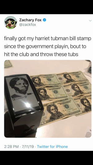 7/11, Club, and Iphone: Zachary Fox  @zackfox  finally got my harriet tubman bill stamp  since the government playin, bout to  hit the club and throw these tubs  15268530  ME 60167143E  W OLLA  7248938 A  NO 37248938 y  MAN  ML 15475751J  WENEY DO  MAN  ENNTYD OLLARS  IMAYS  ESEHNE  VwAL  4535 E  EAL  MO14409495F  TWENTY DOL ARS  HA  tan  2:28 PM 7/11/19 Twitter for iPhone Hope it's not a repost