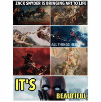 Beautiful, Memes, and Avengers: ZACK SNYDER IS BRINGING ART TOLIFE  ALL THINGS HERO  IT'S  BEAUTIFUL GLORIOUS 😱 dc Zacksnyder justiceleague aquaman flash avengers thorragnarok