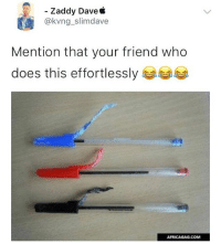 Memes, 🤖, and Com: Zaddy Davee  @kvng_slimdave  Mention that your friend who  does this effortlessly  AFRICAGAG COM Tag them ⬇️⬇️⬇️ . . krakstv