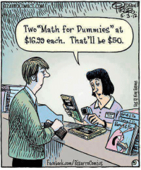 "Memes, Ally, and Clueless: ZAR  5.3.12.  Two Math for Dummies"" at  $16.39 each. That'll be $50.  Facebook.com/Rizarrocomieg Some math students are so clueless. They think General Calculus is a famous war hero! If General Calculus actually did exist, he probably knew how to integrate his troops and differentiate between his enemies and his allies."