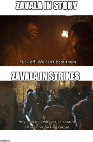 Destiny, Fucking, and Fuck: ZAVALA IN STORY  GAMESTHRONES  SHAMEPOSTING  Fuck off! We can't beat them  ZAVALA IN STRIKES  Any man dies with a clean sword  I'll rape his fucking corpse  mgfip.com Pretty much what I thought after playing Forsaken.