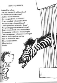 Funny, Ask, And Light: ZEBRA QUESTION Asked The Zebra, Are You Black