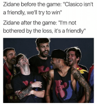 "Football, Memes, and The Game: Zidane before the game: ""Clasico isn't  a friendly, we'll try to win  Zidane after the game: ""l'm not  bothered by the loss, it's a friendly"" Y u always lying @zidane 🔺FREE FOOTBALL EMOJI'S --> LINK IN OUR BIO!!!"