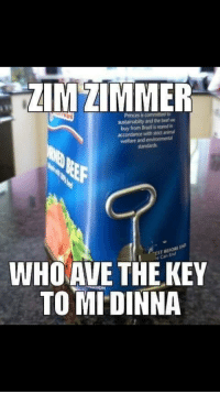 Dinna: ZIMZIMMER  Princes is committed  sustainabilty and the beef we  buy from Brzil is reared in  accordance with strict animul  WHO AVE THE KEY  TOMİ DINNA  EST BEFORE END  se Can End