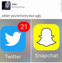 Memes, 🤖, and Bieber: Zina  anihgt wings  when you're funny but ugly  Snapchat  Twitter 😂😂😂lmao - - - - - - - 420 memesdaily Relatable dank MarchMadness HoodJokes Hilarious Comedy HoodHumor ZeroChill Jokes Funny KanyeWest KimKardashian litasf KylieJenner JustinBieber Squad Crazy Omg Accurate Kardashians Epic bieber Weed TagSomeone hiphop trump rap drake