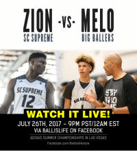 BATTLE OF THE HIGHLIGHTS! Zion Williamson/SC Supreme take on LaMelo Ball/Big Ballers tonight!   FREE LIVE STREAM: https://t.co/XTQ8vZQ30D https://t.co/utijEOH3wk: ZION -s MELO  VS  SC SUPREME  BIG BALLERS  SCSUPREME  12  G BAL  WATCH IT LIVE  JULY 26TH, 2017 - 9PM PST/12AM EST  VIA BALLISLIFE ON FACEB00K  ADIDAS SUMMER CHAMPIONSHIPS IN LAS VEGAS  Facebook.com/Ballislifestyle BATTLE OF THE HIGHLIGHTS! Zion Williamson/SC Supreme take on LaMelo Ball/Big Ballers tonight!   FREE LIVE STREAM: https://t.co/XTQ8vZQ30D https://t.co/utijEOH3wk