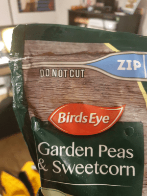 Life, Control, and Birds: ZIP  DO NOT CUT  Birds Eye  Garden Peas  & Sweetcorn  J  TAR HERE CUT MY LIFE INTO PIECES. This mad lads outta control