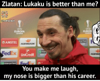Memes, Fedex, and 🤖: Zlatan: Lukaku is better than me?  OCCER?  @TrollFootball  EUROP  EUROPA  LEAGU  LE  erprise  AMSTEL  HankOOK  FedEx  nter  UniCredit RENT  Hank  terprise  You make me laugh,  my nose is bigger than his career. Classic Zlatan!! https://t.co/nDGpTActTX
