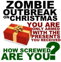"""Memes, Zombies, and Zombie: ZOMBIE  OUTBREAK  ON CHRISTMAS  YOU ARE  ONLY ARMED  WITH THE  PRESENTS  YOU RECEIVED  ZOMBIESEATPEOPLE.NET  HOW SCREWED  ARE YOU I can survive a zombie apocalypse with a Captain America shield and a Mr. Meeseeks box.  """"I'm Mr. Meeseeks, look at me!"""" """"I want to learn how to kill walkers."""" """"Well caaaaannnn dooo!"""""""