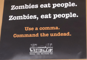 Funny, Zombies, and Com: Zombies eat people.  Zombies, eat people.  Use a comma.  Command the undead.  DH  WRETING COM  WHERE THE WRITERS GO Use a comma. Command the undead. via /r/funny https://ift.tt/2ma9vyg