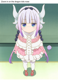 AniMe_IrL: Zoom in on the dragon lolis nose AniMe_IrL