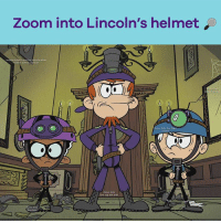 Memes, Zoom, and Lincoln: Zoom into Lincoln's helmet  nto the  top loft wal Play along with Lincoln & Clyde 🔎 Try to find all the clues & see the boys in action on tomorrow's new TheLoudHouse at 5p-4c!