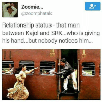 14th Feb coming. I can already feel it 😂: Zoomie...  M Gazoomphatak  Relationship status that man  between Kajol and SRK...who is giving  his hand... but nobody notices him... 14th Feb coming. I can already feel it 😂