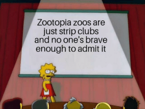 An inconvenient truth: Zootopia zoos are  just strip clubs  and no one's brave  enough to admit it An inconvenient truth