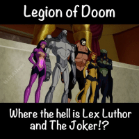Legion of Doom  Where the hell is Lex Luthor  and The Joker JLAmemes