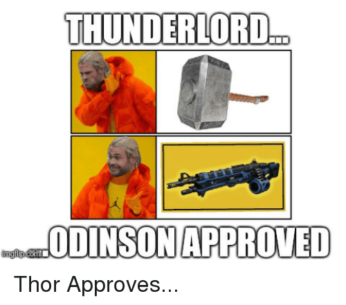Destiny, Thor, and Approved: THUNDERLORD  ODINSON APPROVED
