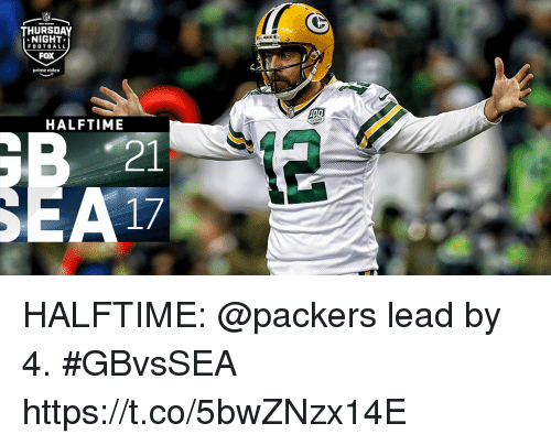 Football, Memes, and Packers: THURSDAY  NIGHT  FOOTBALL  FOX  prime video  HALFTIME HALFTIME: @packers lead by 4. #GBvsSEA https://t.co/5bwZNzx14E