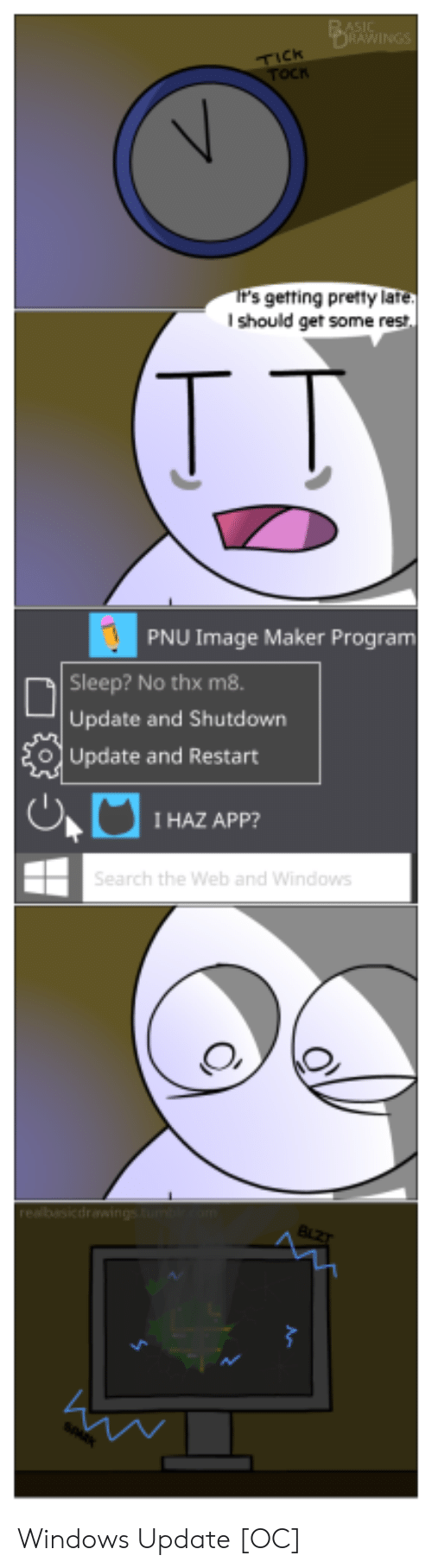 Windows, Image, and Sleep: TICK  r's getting pretty late  I should get some rest  T D  PNU Image Maker Program  Sleep? No thx m8.  Update and Shutdown  O Update and Restart  I HAZ APP?  ,f~ Windows Update [OC]