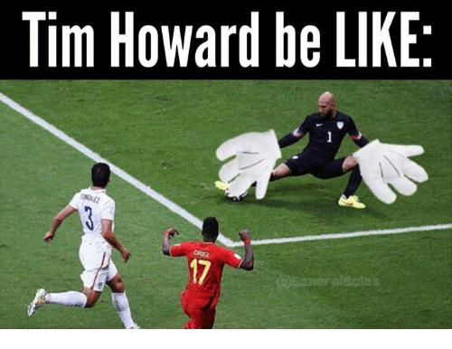Tim Howard, Tim, and Tims: Tim Howard be LIKE.