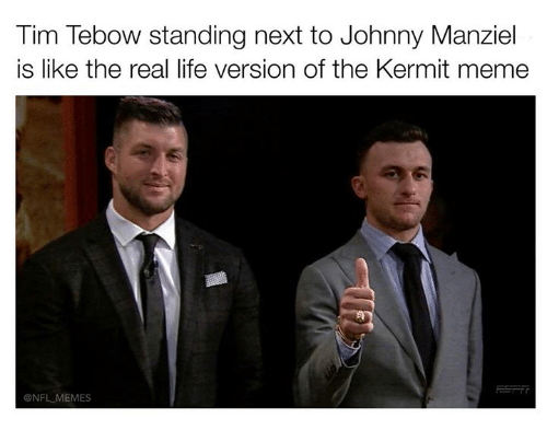 Johnny Manziel, Nfl, and Tim Tebow: Tim Tebow standing next to Johnny Manziel  is like the real life version of the Kermit meme  ONFLMEMES