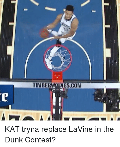 Dunk, Sports, and Kat: TIMBER  VES.COM KAT tryna replace LaVine in the Dunk Contest?