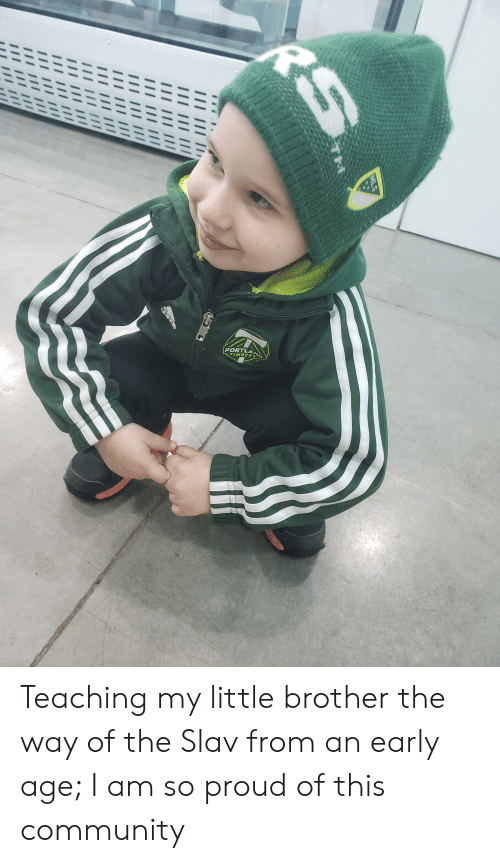 Community, Proud, and Slav: TIMBERS Teaching my little brother the way of the Slav from an early age; I am so proud of this community