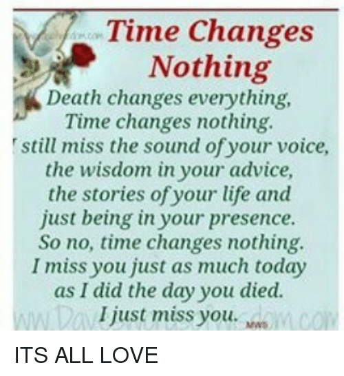 Time Changes Nothing Death Changes Everything Time Changes
