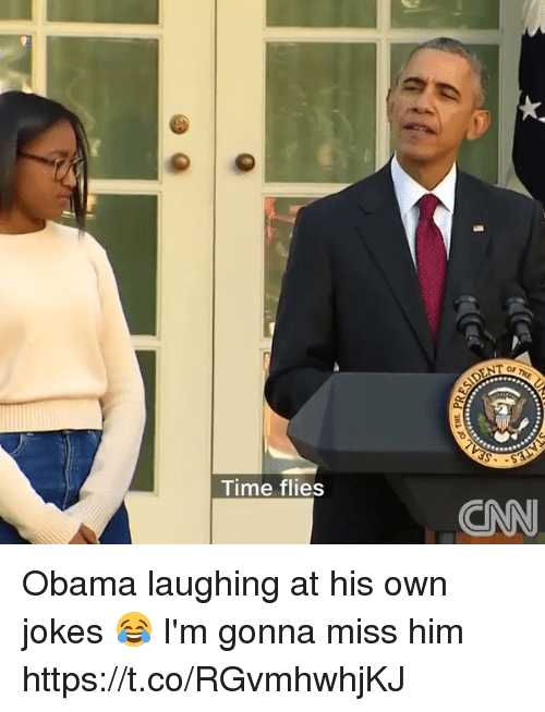 Obama, Jokes, and Time: Time flies  ANT or Obama laughing at his own jokes 😂 I'm gonna miss him https://t.co/RGvmhwhjKJ