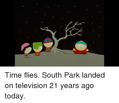 Dank, South Park, and Television: Time flies. South Park landed on television 21 years ago today.