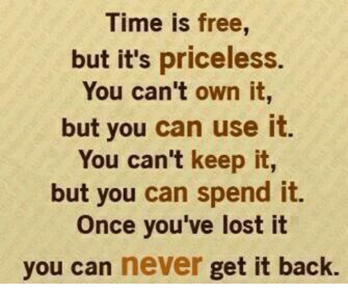 Memes And Get It Time Is Free But S Priceless
