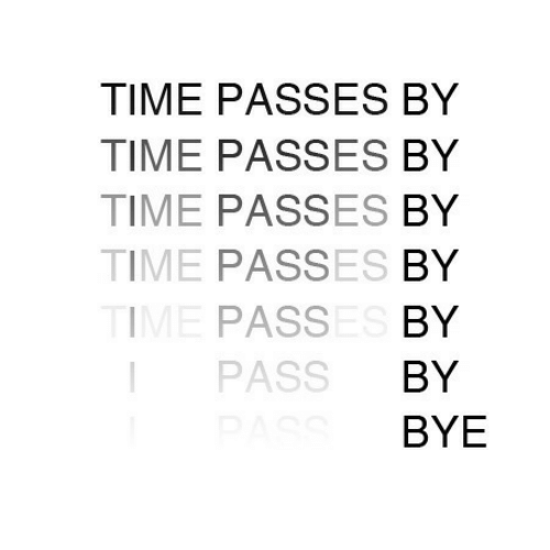 Time, Bye, and Ime: TIME PASSES BY  TIME PASSES BY  TIME PASSES BY  TIME PASSES BY  IME PASSES BY  PASS  BY  BYE