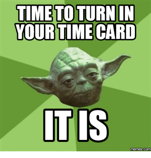 25+ Best Memes About Time Card Geek