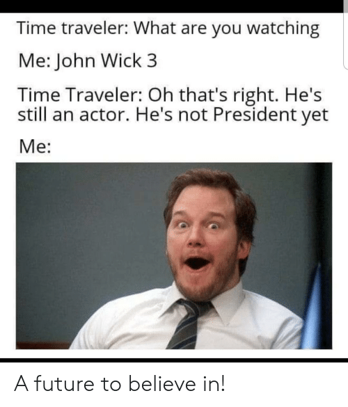 Time Traveler What Are You Watching Me John Wick 3 Time