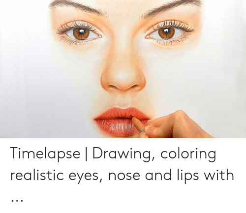 Timelapse Drawing Coloring Realistic Eyes Nose And Lips With
