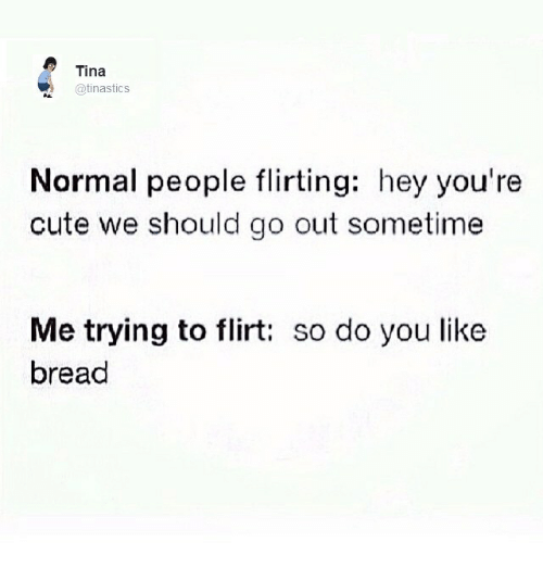 flirting meme with bread quotes tumblr funny quotes