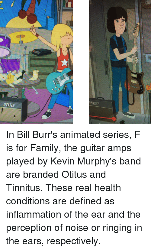 TINNITUS OTITIS in Bill Burr's Animated Series F Is for