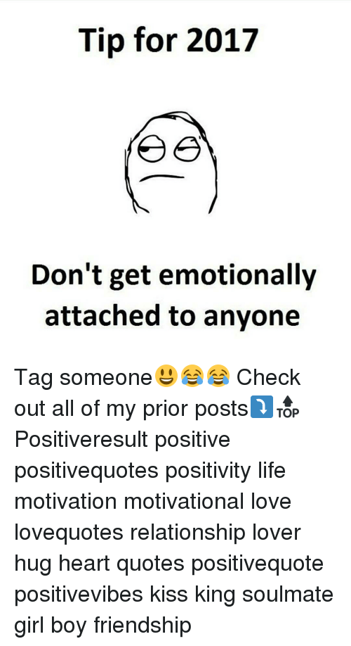 Tip For 2017 Ee Dont Get Emotionally Attached To Anyone Tag Someone